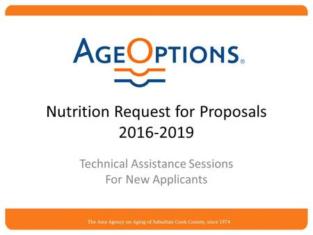 Nutrition Request for Proposals 2016-2019 Technical Assistance Sessions For New Applicants.