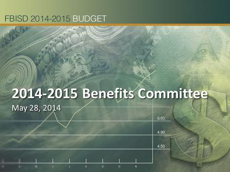 2014-2015 Benefits Committee May 28, 2014 2014-2015 Benefits Committee May 28, 2014 1.