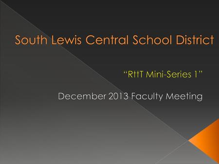  At each faculty meeting we will be spending 15-20 minutes to go over RttT initiatives  The focus for 2013-14 will be on learning about the Common Core.