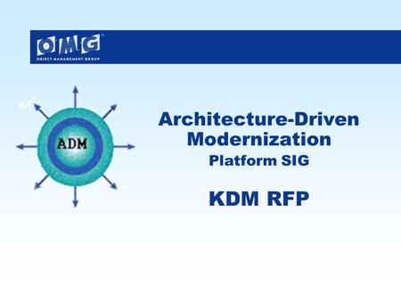 Architecture-Driven Modernization Platform SIG KDM RFP.