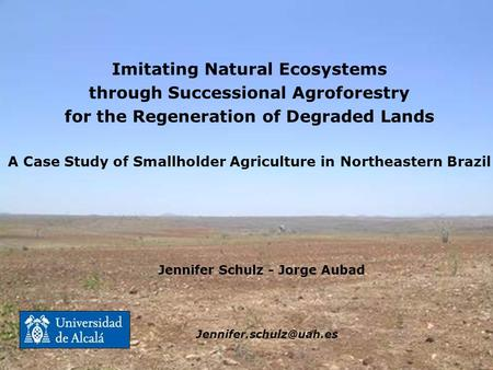 Imitating Natural Ecosystems through Successional Agroforestry for the Regeneration of Degraded Lands A Case Study of Smallholder Agriculture in Northeastern.