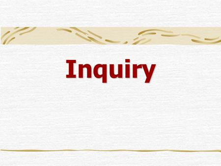 Inquiry.  Lenka Lexová Components of an Inquiry Opening phrase it gives a reason for making an inquiry, if it is sent to a new firm, it tells how we.