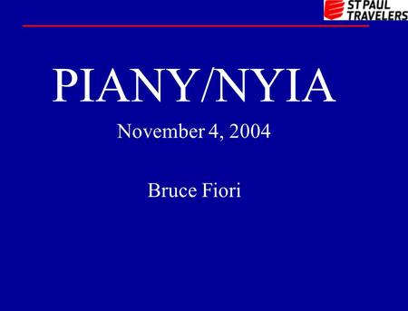 PIANY/NYIA November 4, 2004 Bruce Fiori. NB SEMCI Status Applied BOP Quote* (premium, worksheet, proposal, authority, umbrella quote (Sept 2000) Applied.