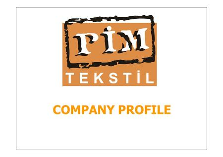 COMPANY PROFILE. Who are we? * Established in 1990 in Istanbul. * Sedex Audited – S 000000032962 * BSCI * Member of PSI 48070 * Asi 78142 * Alibaba.com.