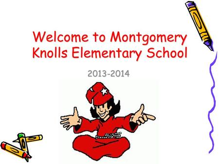Welcome to Montgomery Knolls Elementary School 2013-2014.