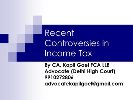 Recent Controversies in Income Tax