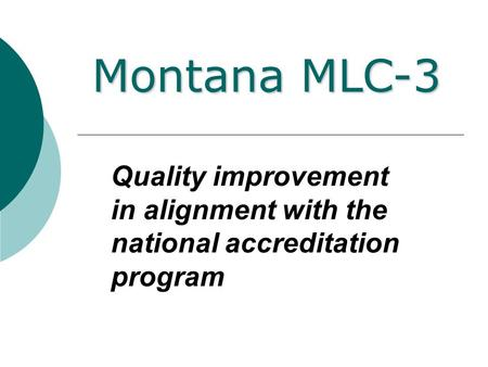 Quality improvement in alignment with the national accreditation program Montana MLC-3.