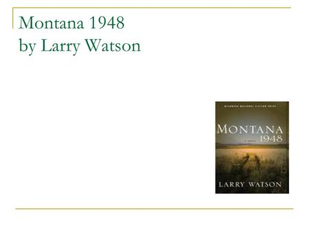 thesis for montana 1948 Get everything you need to know about family and loyalty in montana 1948  analysis, related quotes, theme tracking.