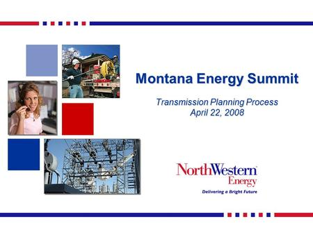 Montana Energy Summit Transmission Planning Process April 22, 2008.