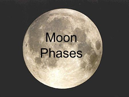 Moon Phases. Half of the Moon is always lit up by the sun. As the Moon orbits the Earth, we see different parts of the lighted area.