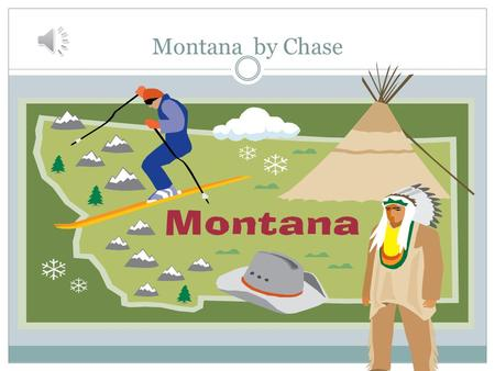 Montana by Chase sports Montana's mountains are good for skiing and snowboarding. Sled dog racing is popular. There are no major league sports in Montana.