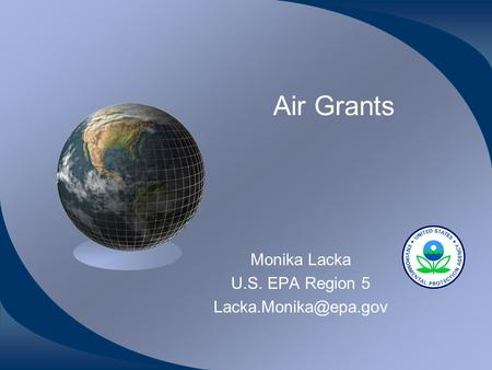 Air Grants Monika Lacka U.S. EPA Region 5