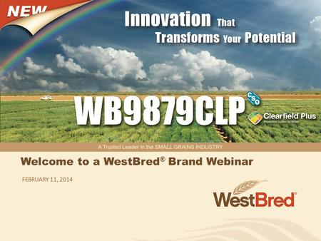 Welcome to a WestBred ® Brand Webinar FEBRUARY 11, 2014.