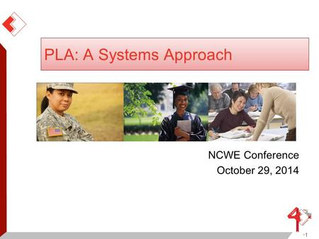 PLA: A Systems Approach NCWE Conference October 29, 2014 1.