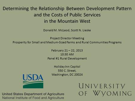 Determining the Relationship Between Development Pattern and the Costs of Public Services in the Mountain West Donald M. McLeod, Scott N. Lieske Project.