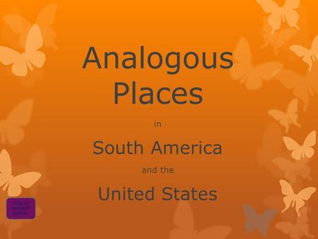 Analogous Places in South America and the United States Skip to question section.