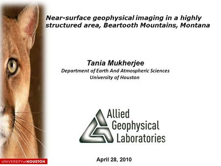 Tania Mukherjee Department of Earth And Atmospheric Sciences University of Houston April 28, 2010 Near-surface geophysical imaging in a highly structured.