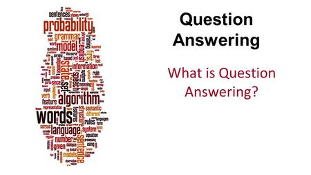 Question Answering What is Question Answering?. Dan Jurafsky 2 Question Answering One of the oldest NLP tasks (punched card systems in 1961) Simmons,