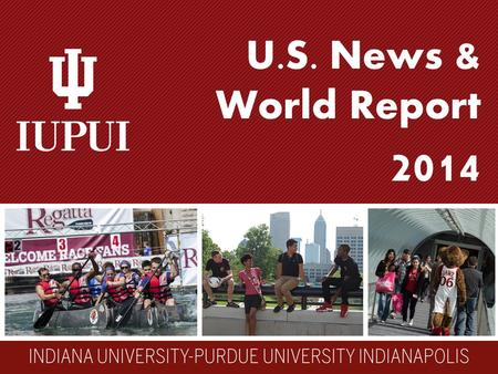 U.S. News & World Report 2014. – Tier 1 Nationally Ranked University (1 st time) #110 Public National University #194 overall – Graduation rate (predicted.