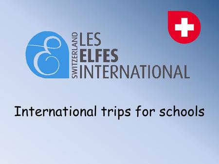 International trips for schools. SKI TRIPS: Ski trips in Verbier, Crans-Montana, La Tzoumaz, Villars in Switzerland and in Faraya-Mzaar in Lebanon. All.