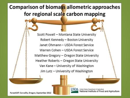 Comparison of biomass allometric approaches for regional scale carbon mapping Scott Powell – Montana State University Robert Kennedy – Boston University.