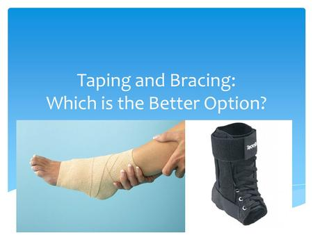 Taping and Bracing: Which is the Better Option?. The purpose of a tape job is usually one of two things.  One possible reason to tape an ankle is to.