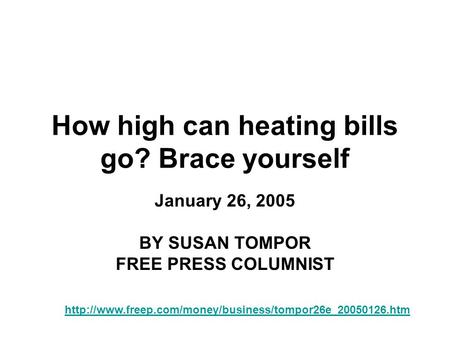 How high can heating bills go? Brace yourself January 26, 2005 BY SUSAN TOMPOR FREE PRESS COLUMNIST