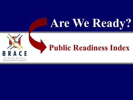 Are We Ready? Public Readiness Index. Why is it important? Small businesses alone account for more than: 99% of all businesses with employees Employ 50%