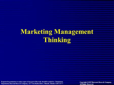 Marketing Management Thinking Copyright ©1997 Harcourt Brace & Company. All Rights Reserved. Requests for permission to make copies of any part of the.