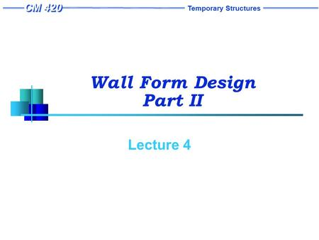 Temporary Structures Wall Form Design Part II Lecture 4.