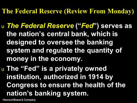 The Federal Reserve (Review From Monday)