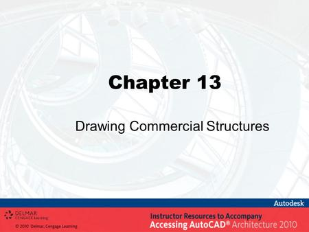 Chapter 13 Drawing Commercial Structures. Objectives Create columns, beams, and braces Create structural member styles. Create and edit structural frames.