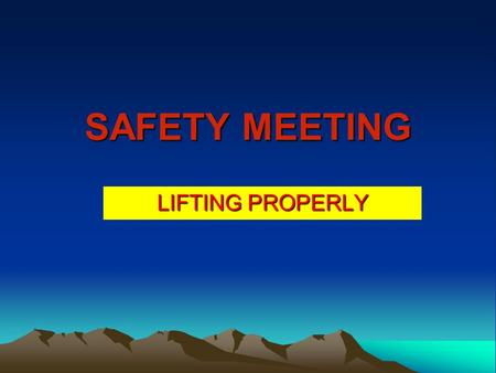 SAFETY MEETING LIFTING PROPERLY.
