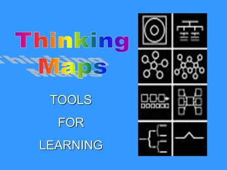 TOOLSFORLEARNING. To use as a common visual languageTo use as a common visual language To integrate learningTo integrate learning To organize thoughtsthrough.