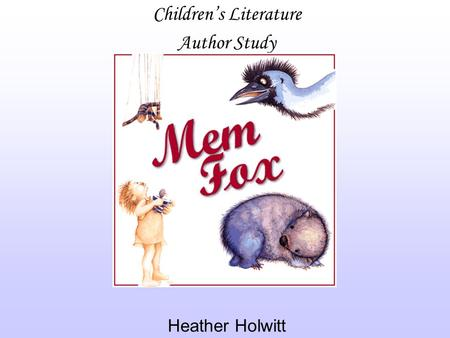 Children's Literature Author Study Heather Holwitt.