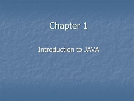 Chapter 1 Introduction to JAVA. Why Learn JAVA? Java is one of the fastest growing programming language in the world. Java is one of the fastest growing.