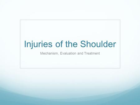 Injuries of the Shoulder Mechanism, Evaluation and Treatment.