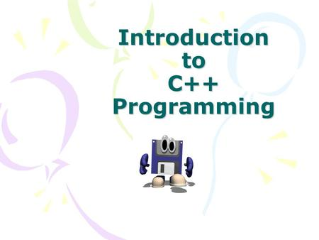 Introduction to C++ Programming. A Simple Program: Print a Line of Text // My First C++ Program #include int main( ) { cout