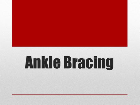 Ankle Bracing. Ankle bracing is a vital part of recovery for ankle sprains. An athlete will start with a brace that splints the joint and move onto a.