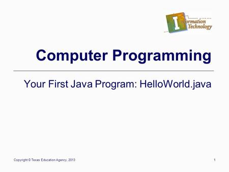 Your First Java Program: HelloWorld.java