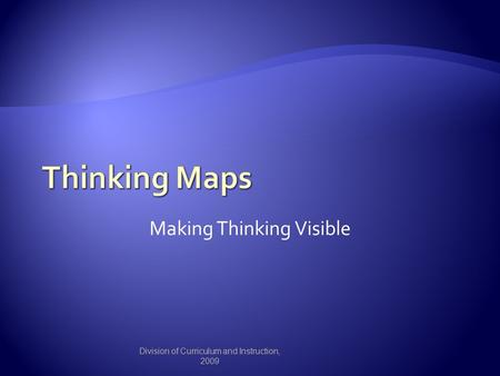 Making Thinking Visible Division of Curriculum and Instruction, 2009.