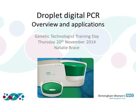Droplet digital PCR Overview and applications