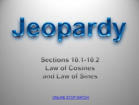 Sections Law of Cosines and Law of Sines