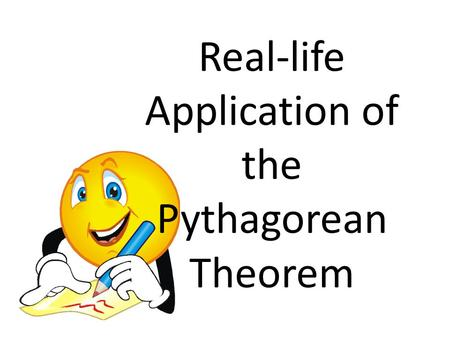 Real-life Application of the Pythagorean Theorem.