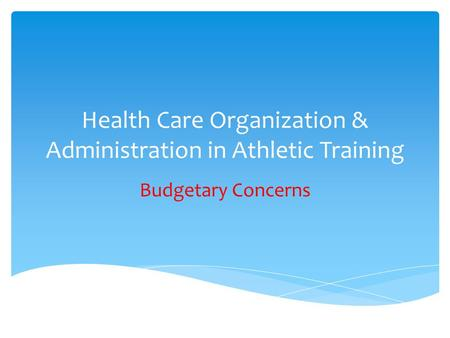 Health Care Organization & Administration in Athletic Training