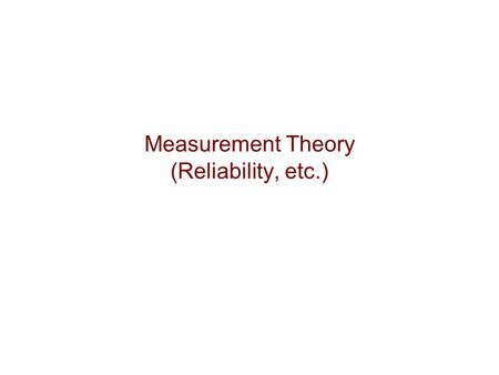 Measurement Theory (Reliability, etc.). Measurement Theory Books Allen Mary J. and Wendy M. Yen (1979; 2002), Introduction to Measurement Theory, Prospect.