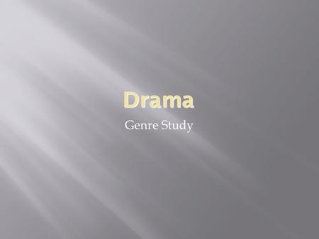 Drama Genre Study. Text Features of Drama Script {