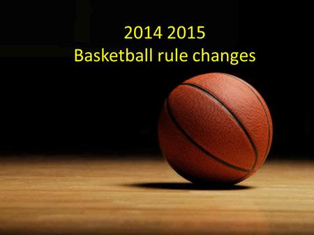 2014 2015 Basketball rule changes. 10 – 6 - 12 The following acts constitute a foul when committed against a ball handler/dribbler: Placing two hands.