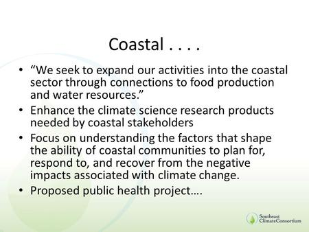 "Coastal.... ""We seek to expand our activities into the coastal sector through connections to food production and water resources."" Enhance the climate."