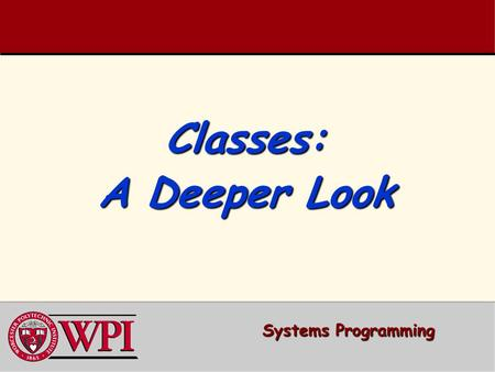 Classes: A Deeper Look Systems Programming.  constconst  const objects and const member functions   Composition   Friendship  this  this pointer.